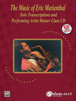 The Music of Eric Marienthal: Solo Transcriptions and Performing Artis (AL-00-0508B)