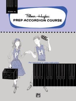 Palmer-Hughes Prep Accordion Course, Book 4A (AL-00-221)