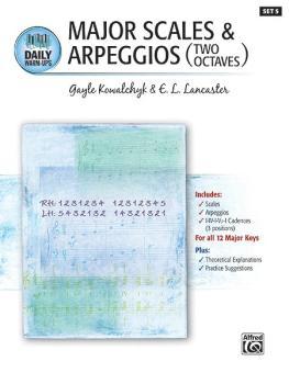 Daily Warm-Ups, Set 5: Major Scales & Arpeggios Two Octaves (AL-00-22377)