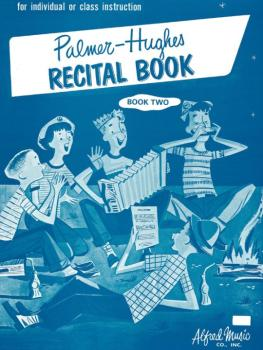Palmer-Hughes Accordion Course Recital Book, Book 2 (AL-00-244)