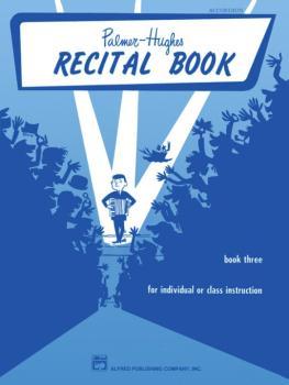 Palmer-Hughes Accordion Course Recital Book, Book 3 (AL-00-245)