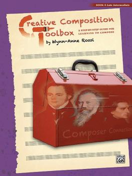 Creative Composition Toolbox, Book 6: A Step-by-Step Guide for Learnin (AL-00-37740)