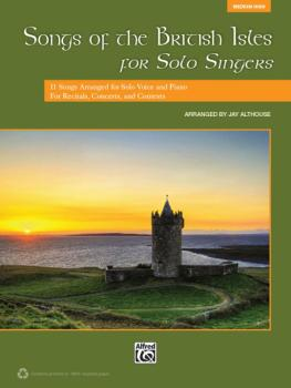 Songs of the British Isles for Solo Singers: 11 Songs Arranged for Sol (AL-00-39747)