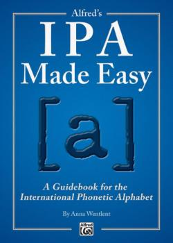 Alfred's IPA Made Easy: A Guidebook for the International Phonetic Alp (AL-00-42789)