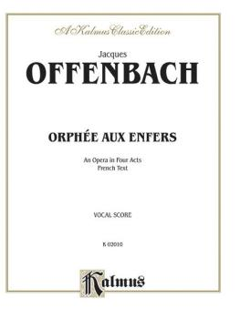 Orphée Aux Enfers: An Opera in Four Acts (AL-00-K02010)