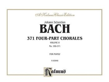 371 Four-Part Chorales, Volume II for Organ or Piano (Nos. 199-371) (AL-00-K03048)