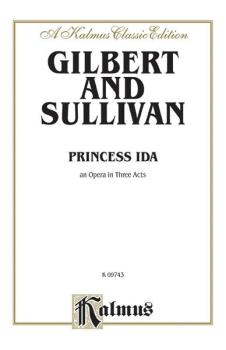 Princess Ida, An Opera in Three Acts: Vocal Score with English Text (AL-00-K09743)