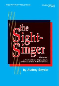 The Sight-Singer, Volume I for Unison/Two-Part Treble Voices: A Practi (AL-00-SVB00103S)