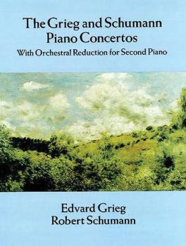 The Grieg and Schumann Piano Concertos: With Orchestral Reduction for  (AL-06-287718)