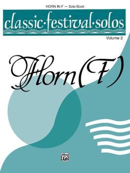 Classic Festival Solos (Horn in F), Volume 2 Solo Book (AL-00-EL03889)