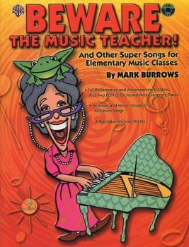 Beware the Music Teacher!: And Other Super Songs for Elementary Music  (AL-00-0687B)