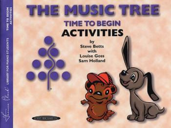 The Music Tree: Activities Book, Time to Begin (AL-00-0953)