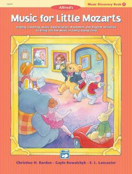 Music for Little Mozarts: Music Discovery Book 1: Singing, Listening,  (AL-00-14579)