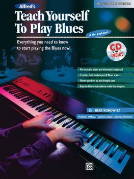 Alfred's Teach Yourself to Play Blues at the Keyboard: Everything You  (AL-00-16885)