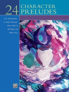 24 Character Preludes: Late Intermediate to Early Advanced Piano Solos (AL-00-17214)