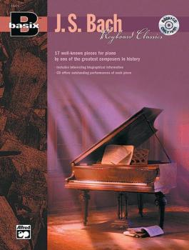 Basix®: Keyboard Classics: J. S Bach: 17 Well-Known Pieces for Piano b (AL-00-19476)