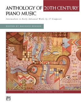 Anthology of 20th Century Piano Music: Intermediate to Early Advanced  (AL-00-21442)