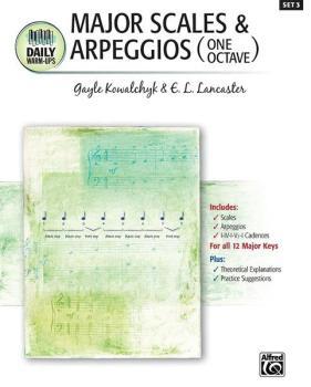 Daily Warm-Ups, Set 3: Major Scales & Arpeggios One Octave (AL-00-22375)