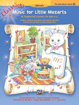 Classroom Music for Little Mozarts: The Big Music Book 2: 10 Sequentia (AL-00-24219)