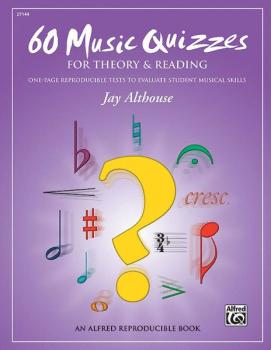 60 Music Quizzes for Theory and Reading: One-Page Reproducible Tests t (AL-00-27144)