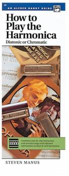 How to Play the Harmonica (Diatonic or Chromatic): Combines Step-by-St (AL-00-284)