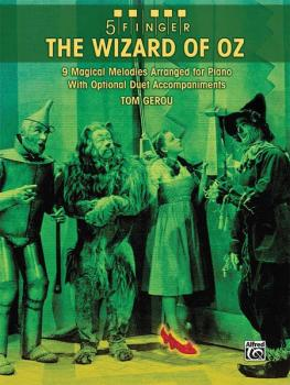 5 Finger The Wizard of Oz: 9 Magical Melodies Arranged for Piano with  (AL-00-30226)