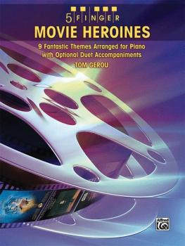 5 Finger Movie Heroines: 9 Fantastic Themes Arranged for Piano with Op (AL-00-32143)