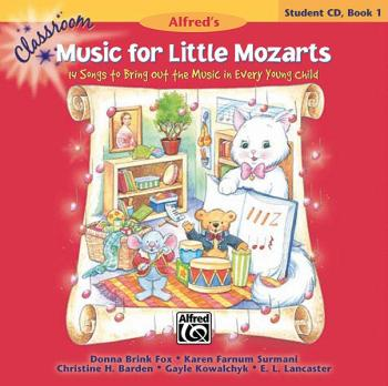Classroom Music for Little Mozarts: Student CD Book 1: 14 Songs to Bri (AL-00-34025)