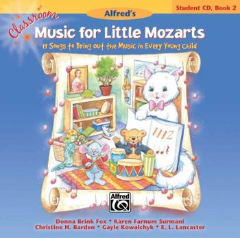 Classroom Music for Little Mozarts: Student CD Book 2: 19 Songs to Bri (AL-00-34026)