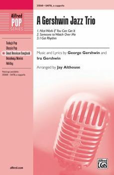 A Gershwin Jazz Trio: 1. Nice Work if You Can Get It 2. Someone to Wat (AL-00-35568)