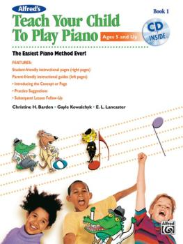 Alfred's Teach Your Child to Play Piano, Book 1: The Easiest Piano Met (AL-00-40769)
