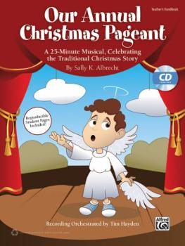 Our Annual Christmas Pageant: A 25-Minute Musical, Celebrating the Tra (AL-00-41832)