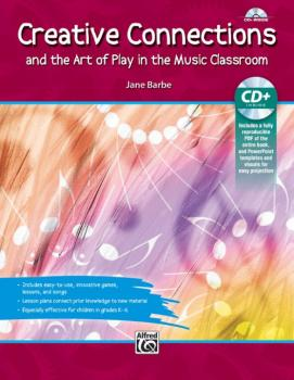 Creative Connections: And the Art of Play in the Music Classroom (AL-00-42860)