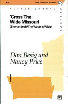 'Cross the Wide Missouri: Shenandoah / The Water Is Wide (AL-00-4755)