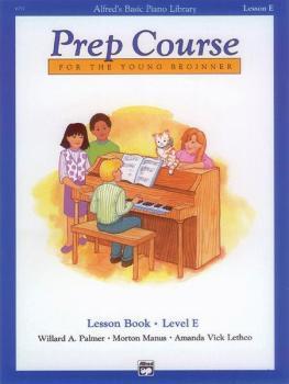Alfred's Basic Piano Prep Course: Lesson Book E (For the Young Beginne (AL-00-6291)
