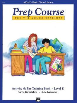 Alfred's Basic Piano Prep Course: Activity & Ear Training Book E (For  (AL-00-6293)