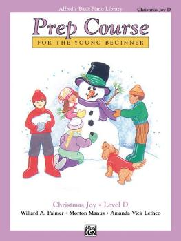 Alfred's Basic Piano Prep Course: Christmas Joy! Book D (For the Young (AL-00-6479)