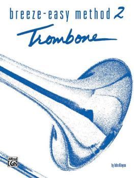 Breeze-Easy Method for Trombone or Baritone, Book II (AL-00-BE0018)