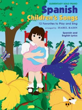 Spanish Children's Songs: 12 Favorites to Play and Sing (AL-00-EL9807)