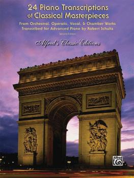 24 Piano Transcriptions of Classical Masterpieces, 2nd Edition (From O (AL-00-ELM01022A)