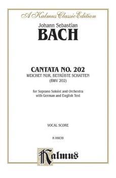Cantata No. 202 -- Weichet nur, betrubte Schatten (AL-00-K06638)