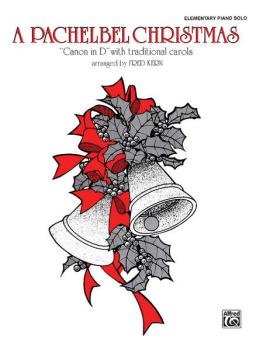 """A Pachelbel Christmas: """"Canon in D"""" with Traditional Carols (AL-00-PA02396)"""