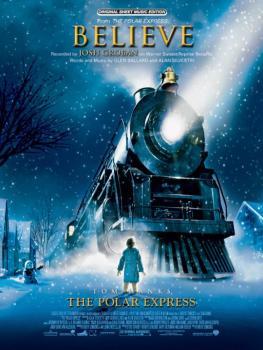 Believe (from <I>The Polar Express</I>) (AL-00-PVM04090)