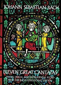 Eleven Great Cantatas (From the Bach-Gesellschaft Edition) (AL-06-232689)