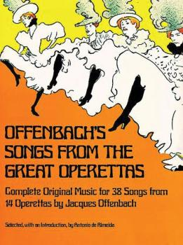 Offenbach's Songs from the Great Operettas: Complete Original Music fo (AL-06-233413)