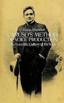 Caruso's Method of Voice Production: The Scientific Culture of the Voi (AL-06-241807)