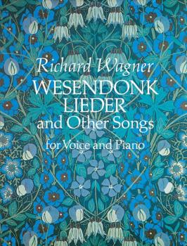 Wesendonk Lieder and Other Songs for Voice and Piano (AL-06-27070X)