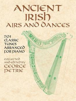 Ancient Irish Airs and Dances: 201 Classic Tunes Arranged for Piano (AL-06-42426X)