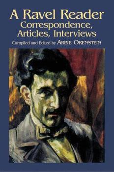 A Ravel Reader: Correspondence, Articles, Interviews (AL-06-430782)