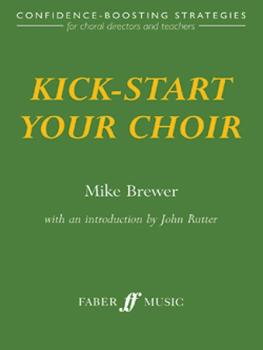 Kick-Start Your Choir: Confidence-Boosting Strategies (AL-12-0571517498)